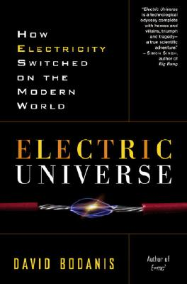 Electric Universe By Bodanis, David