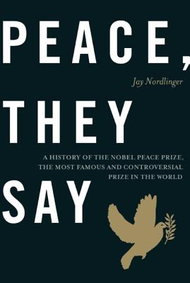 Peace, They Say By Nordlinger, Jay